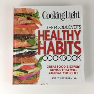 Cooking Light Food Lover's Healthy Habits Cookbook